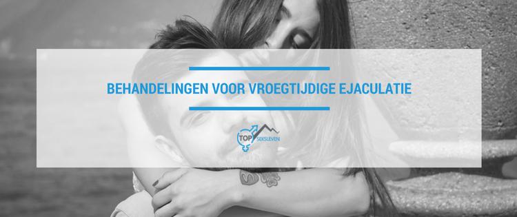 Behandeling voor vroegtijdige ejaculatie