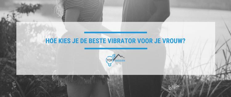 Beste vibrator voor je vrouw