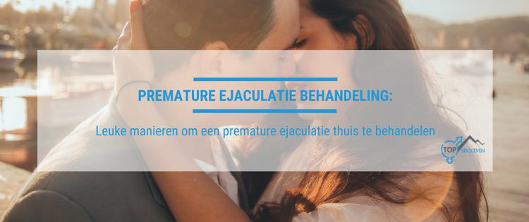 Premature ejaculatie behandeling tips