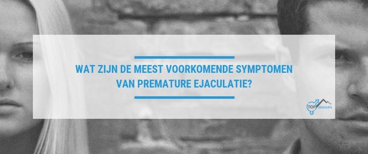 Premature ejaculatie symptomen